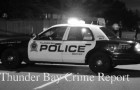 Thunder Bay Crime Report