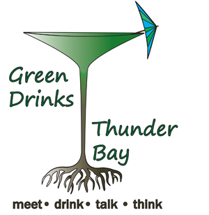 A perfect time for the monthly Green Drinks Thunder Bay gathering!