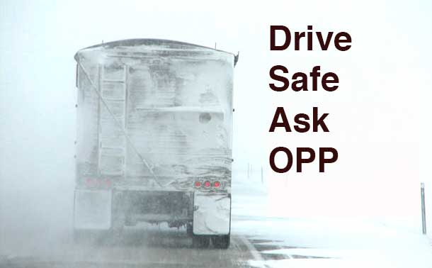The OPP are saying drive safe or don't drive at all if you don't have to.