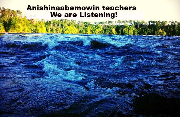 Anishinaabemowin teachers we are listening
