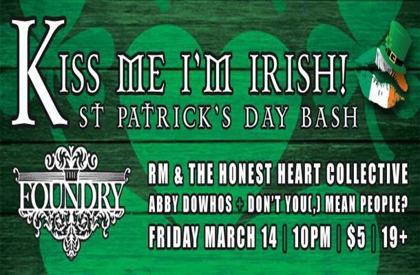 Kiss Me I'm Irish at The Foundry