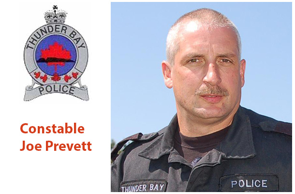 Thunder Bay Police Service have lost a valued member of the Team. Constable Joe Prevett
