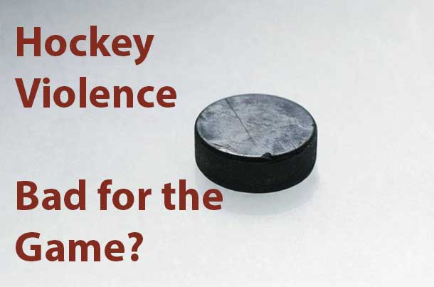 Hockey Violence - What's To Be Done About Hockey's Culture Of Violence