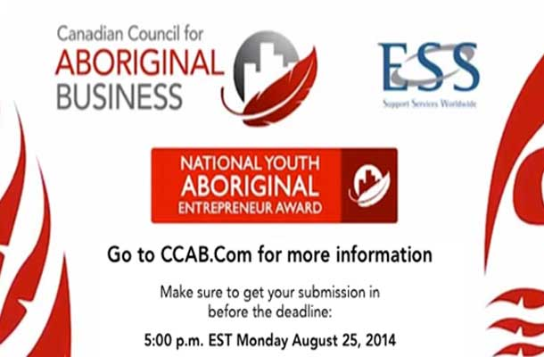 CCAB and ESS is calling for self-nominations for the National Youth Aboriginal Entrepreneur Award. This award recognizes an up-and-coming Aboriginal Entrepreneur under the age of 35. The recipient will receive a $10,000 financial award and be recognized at CCAB's 2015 Toronto Gala.