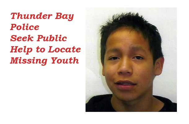 Thunder Bay Police are seeking a missing 15 year old youth