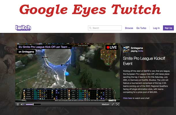 A purchase of Twitch.tv by Google would round out Youtube