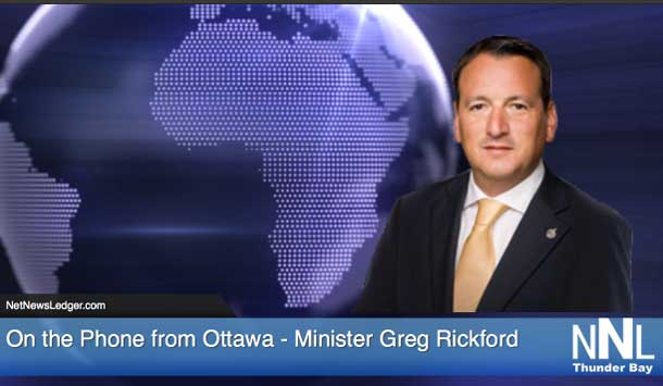 Minister Greg Rickford joins us by telephone to discuss issues on the Ring of Fire, and on Northern Ontario concerns