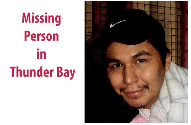 Thunder Bay Police are looking for a missing person and seek public assistance