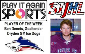 Dryden goaltender Ben Dennis tabbed SIJHL - Play It Again Sports player of the week