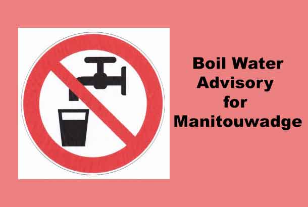 Boil Water Advisory for Manitouwadge is in effect - June 11 2-17