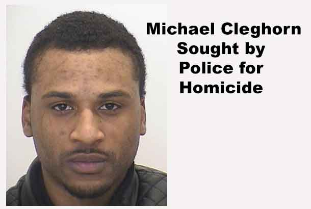 Michael Cleghorn Sought by Police for Homicide