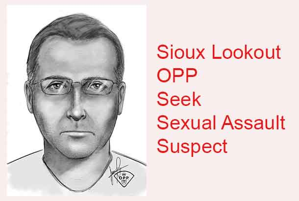 Sioux Lookout OPP are looking for this suspect in a sexual assault investigation