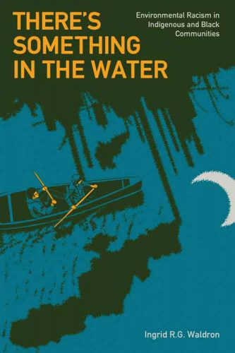 Author Ingrid R G Waldron - There is something in the water