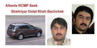 RCMP Seek Shahriyar Dolat Khah Bachchek