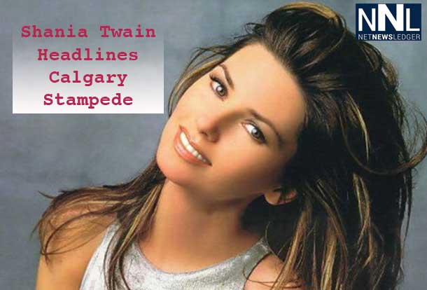 Shania Twain will headline the Calgary Stampede with two shows, July 9 and 10 2014
