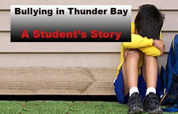 Bullying in School - A Thunder Bay Student's story