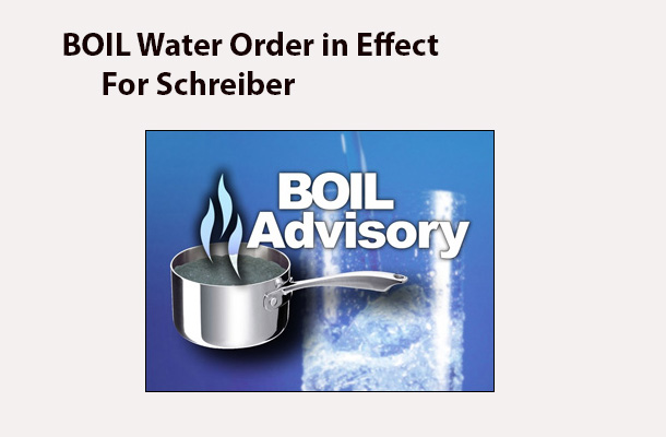 A BOIL WATER Order is in effect for Schreiber