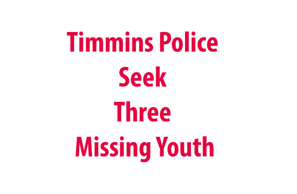 Timmins Police Seek Three Missing Youths