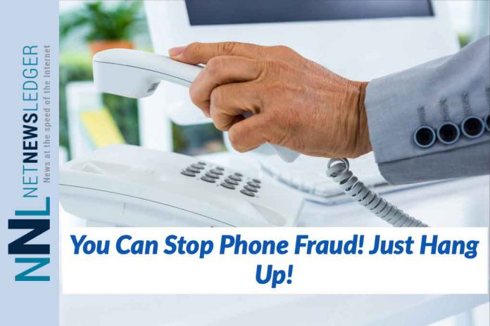 Stop Phone Fraud Just Hang Up!